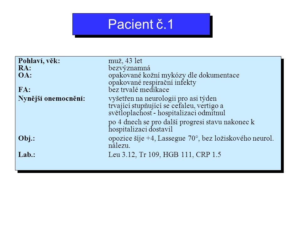 Pacient č.1 Pohlaví, věk: muž, 43 let RA: bezvýznamná