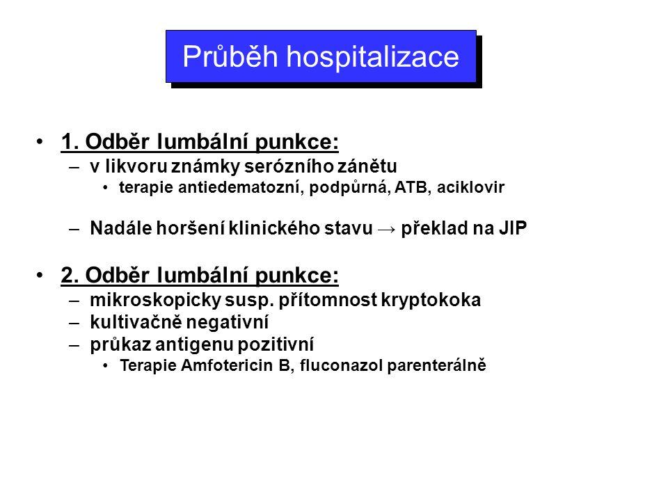 Průběh hospitalizace 1. Odběr lumbální punkce: