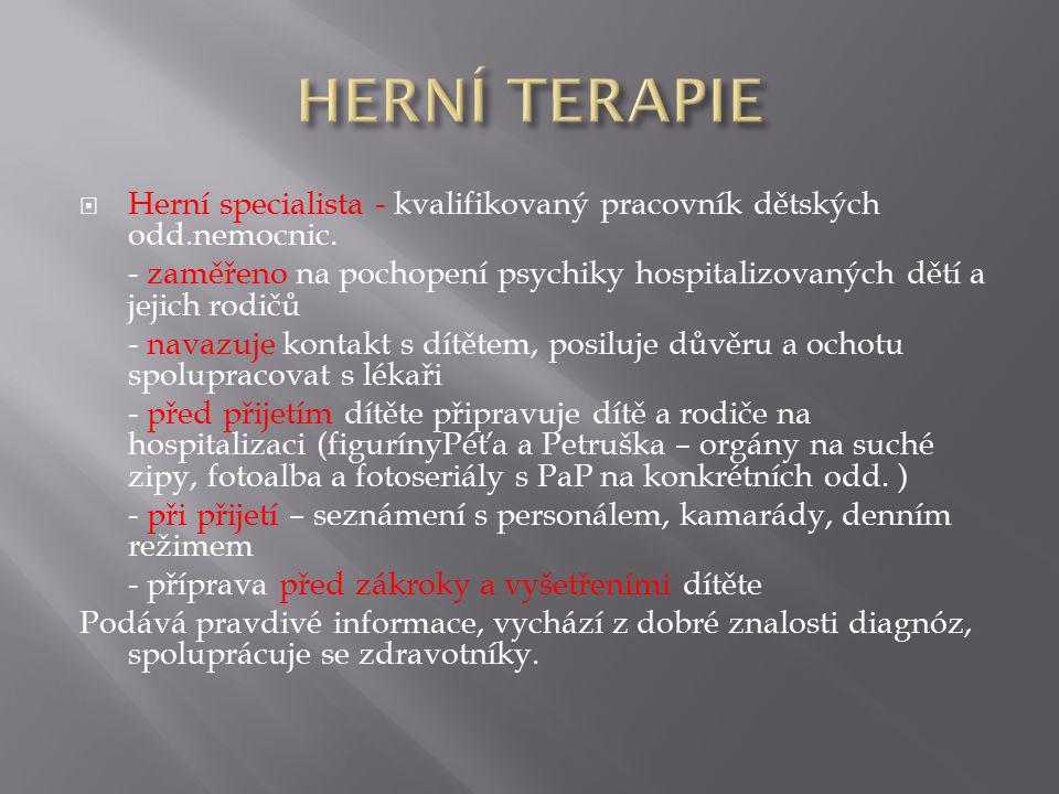 HERNÍ TERAPIE Herní specialista - kvalifikovaný pracovník dětských odd.nemocnic.