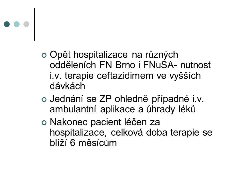 Opět hospitalizace na různých odděleních FN Brno i FNuSA- nutnost i. v