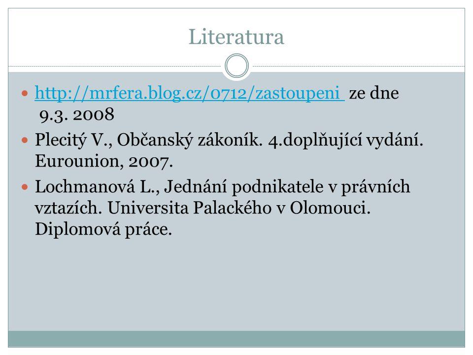 Literatura http://mrfera.blog.cz/0712/zastoupeni ze dne 9.3. 2008