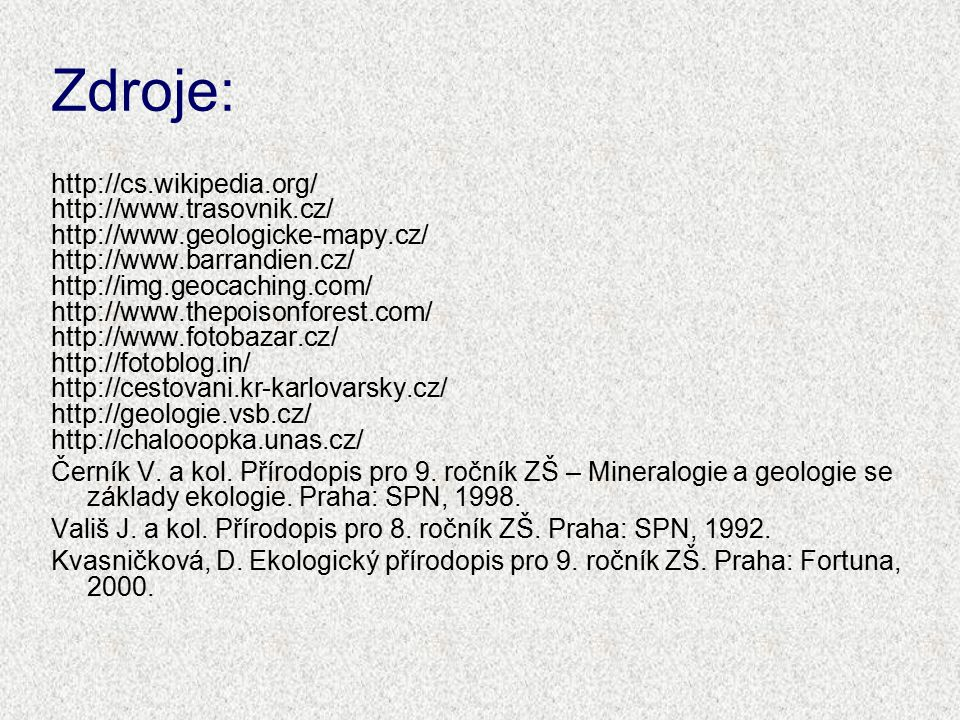 Zdroje: http://cs.wikipedia.org/ http://www.trasovnik.cz/