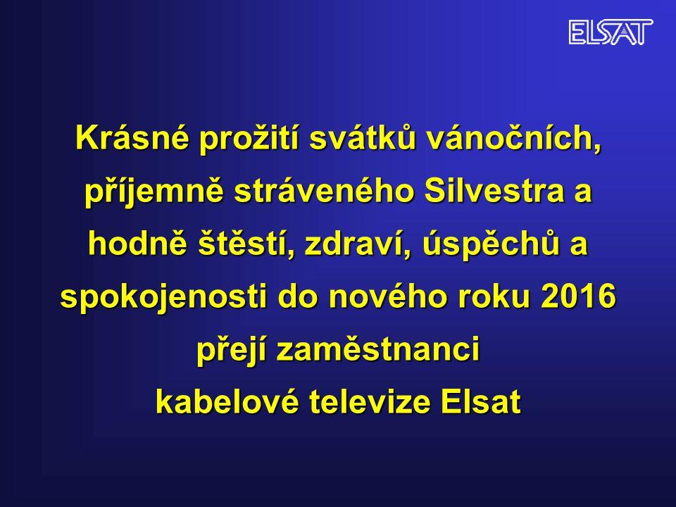 Krásné prožití svátků vánočních, příjemně stráveného Silvestra a hodně štěstí, zdraví, úspěchů a spokojenosti do nového roku 2016 přejí zaměstnanci kabelové televize Elsat