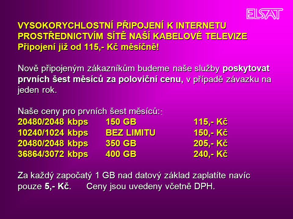 VYSOKORYCHLOSTNÍ PŘIPOJENÍ K INTERNETU PROSTŘEDNICTVÍM SÍTĚ NAŠÍ KABELOVÉ TELEVIZE Připojení již od 115,- Kč měsíčně.