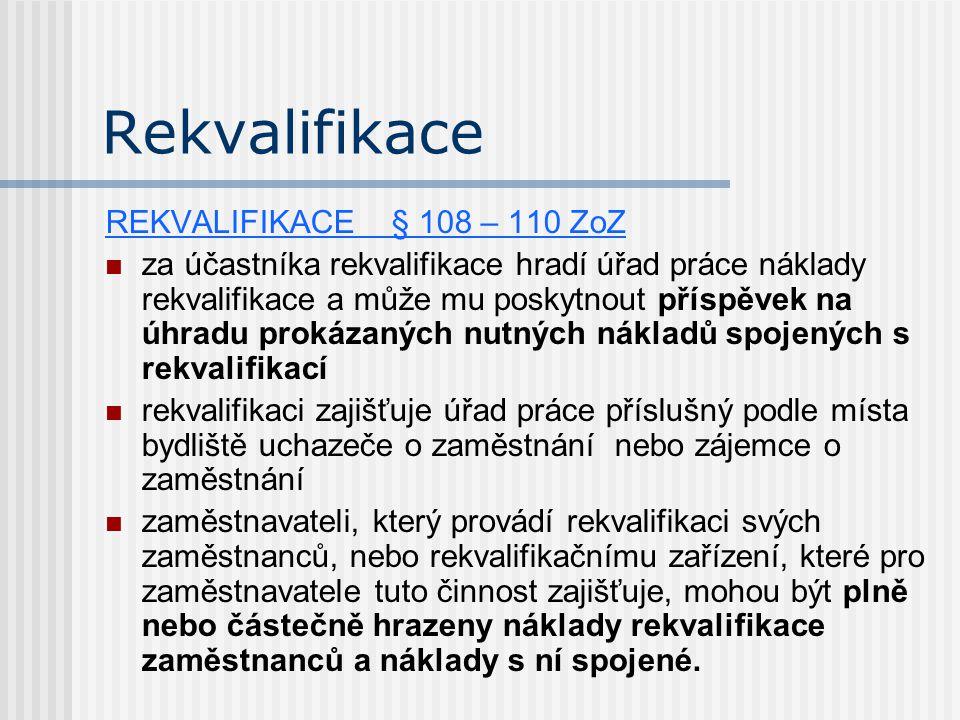 Rekvalifikace REKVALIFIKACE § 108 – 110 ZoZ