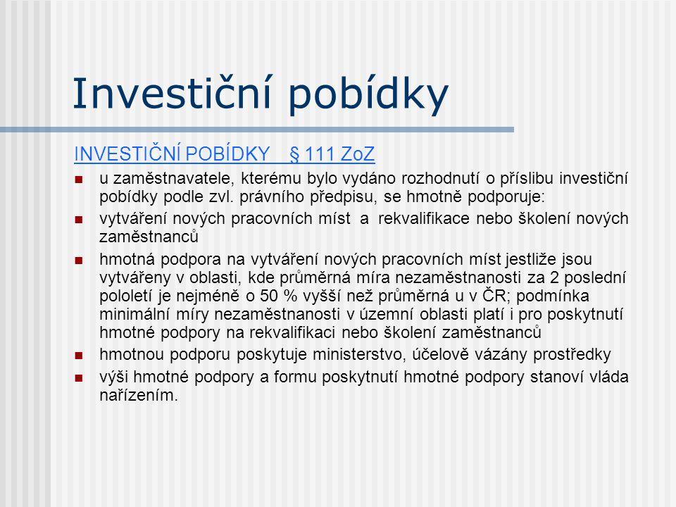 Investiční pobídky INVESTIČNÍ POBÍDKY § 111 ZoZ