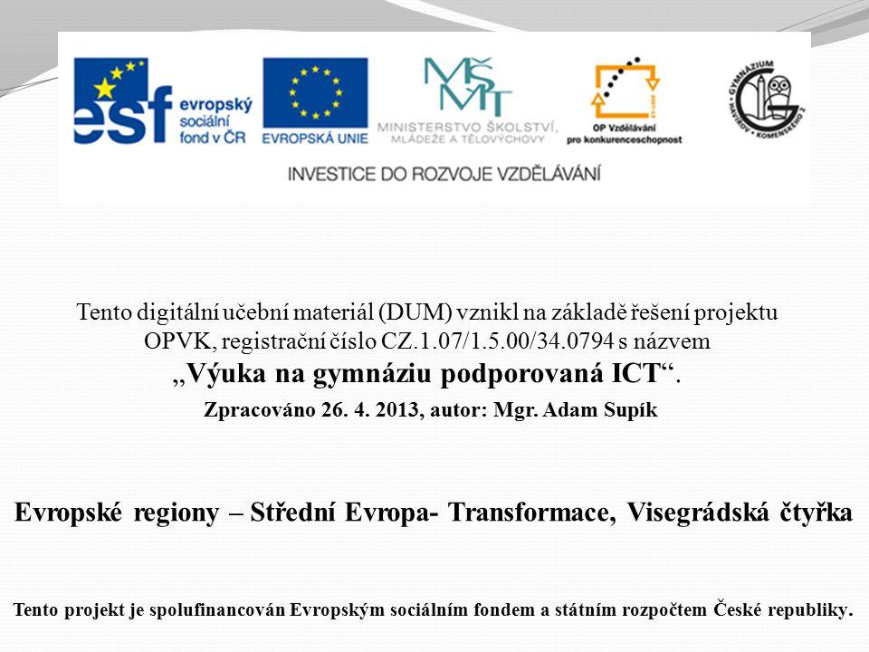 Evropské regiony – Střední Evropa- Transformace, Visegrádská čtyřka