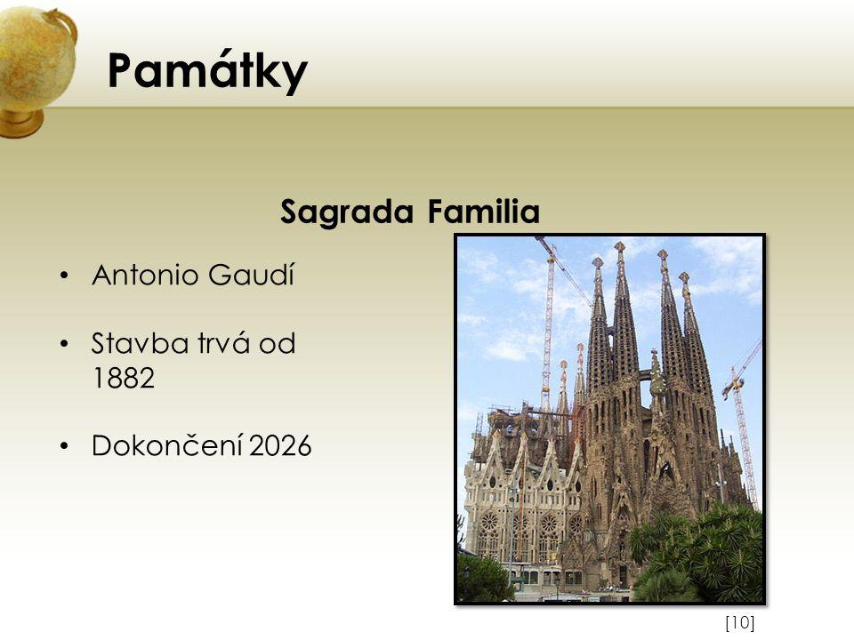 Památky Sagrada Familia Antonio Gaudí Stavba trvá od 1882