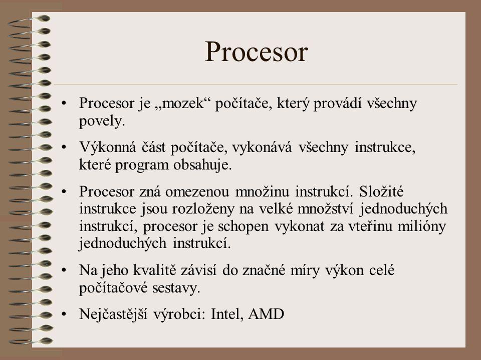 """Procesor Procesor je """"mozek počítače, který provádí všechny povely."""