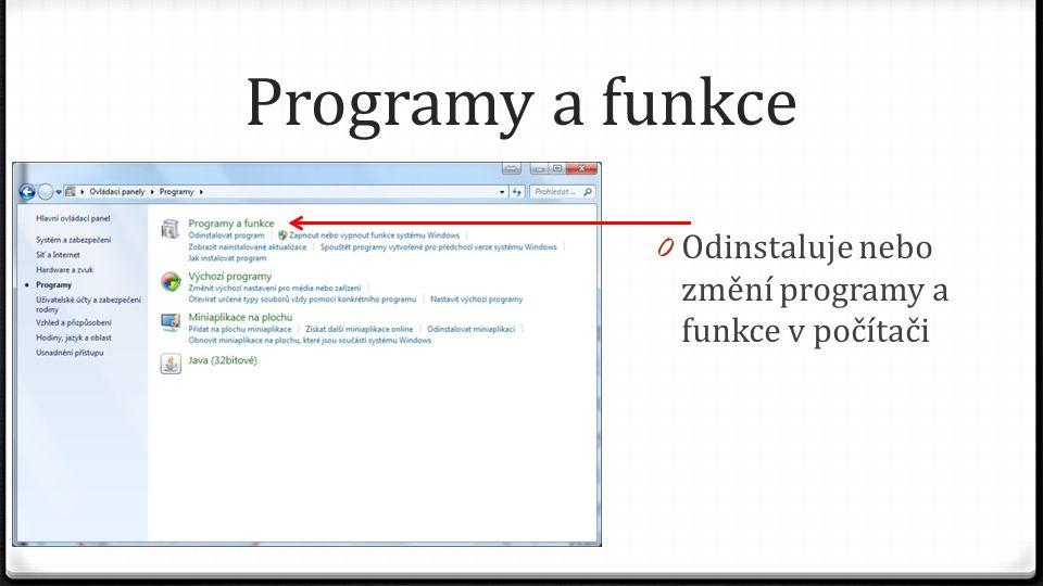 Programy a funkce Odinstaluje nebo změní programy a funkce v počítači