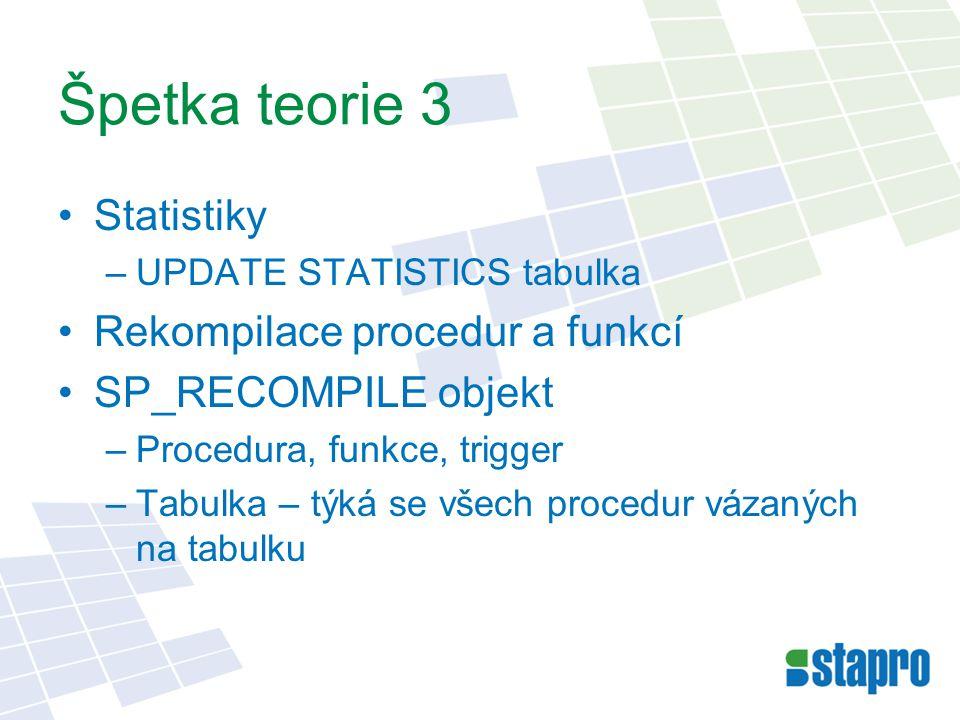 Špetka teorie 3 Statistiky Rekompilace procedur a funkcí
