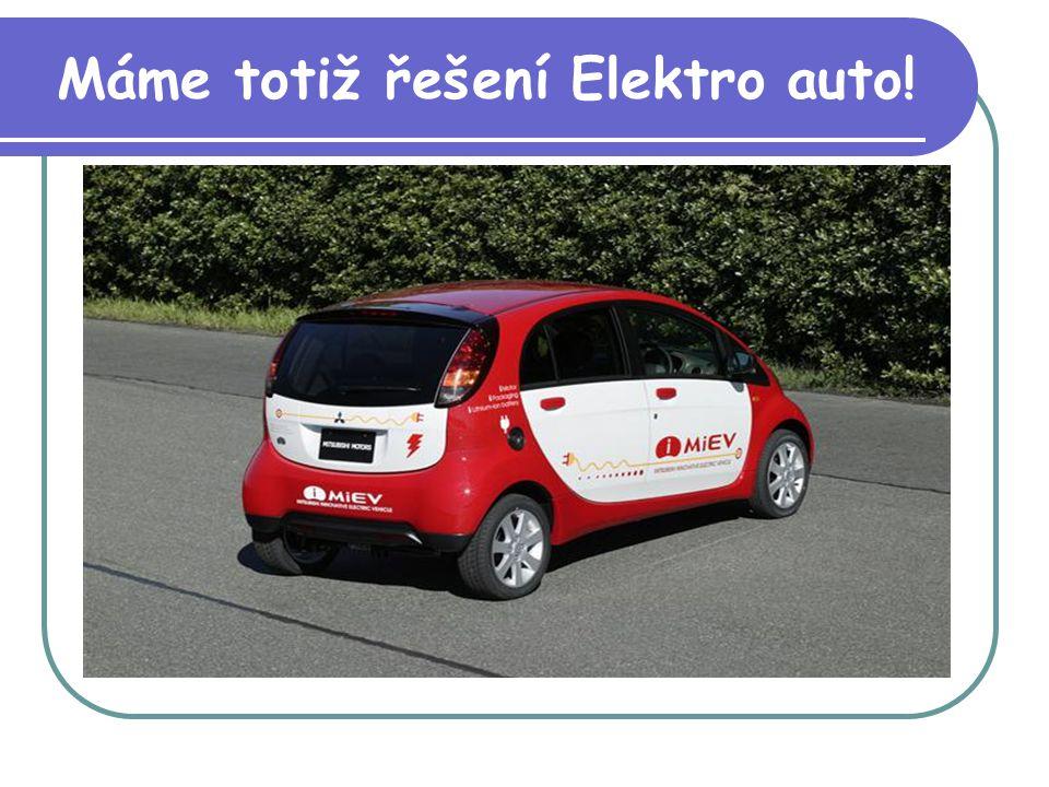 Máme totiž řešení Elektro auto!