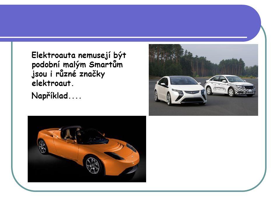 Elektroauta nemusejí být podobní malým Smartům jsou i různé značky elektroaut.