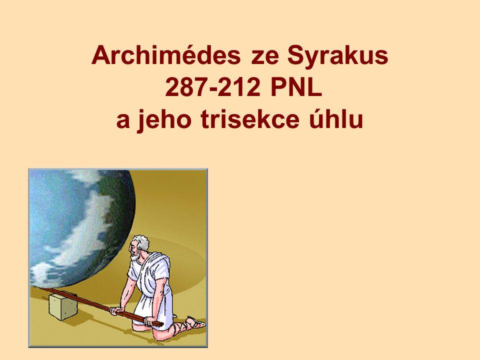 Archimédes ze Syrakus 287-212 PNL a jeho trisekce úhlu