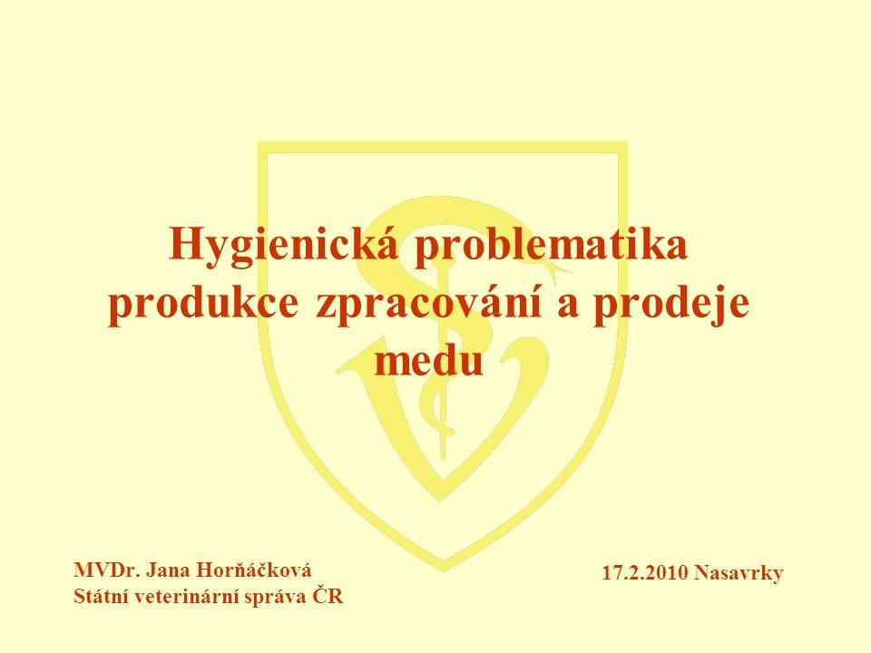 Hygienická problematika produkce zpracování a prodeje medu