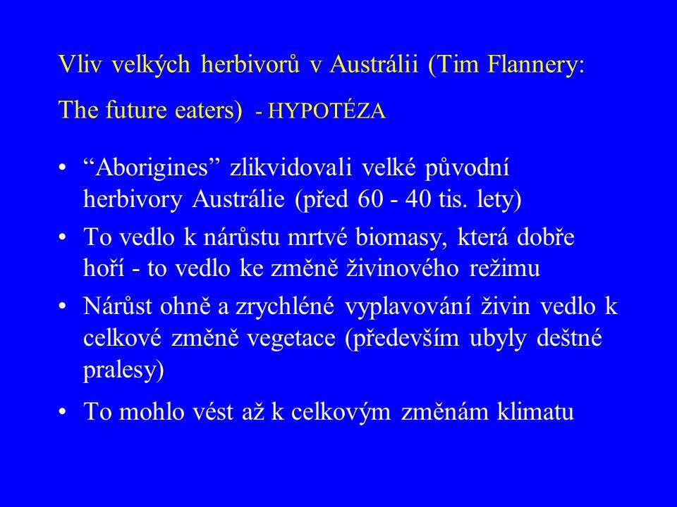 Vliv velkých herbivorů v Austrálii (Tim Flannery: The future eaters) - HYPOTÉZA