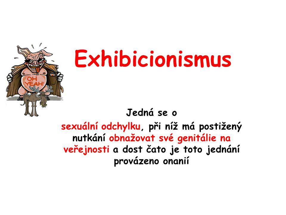 Exhibicionismus Jedná se o