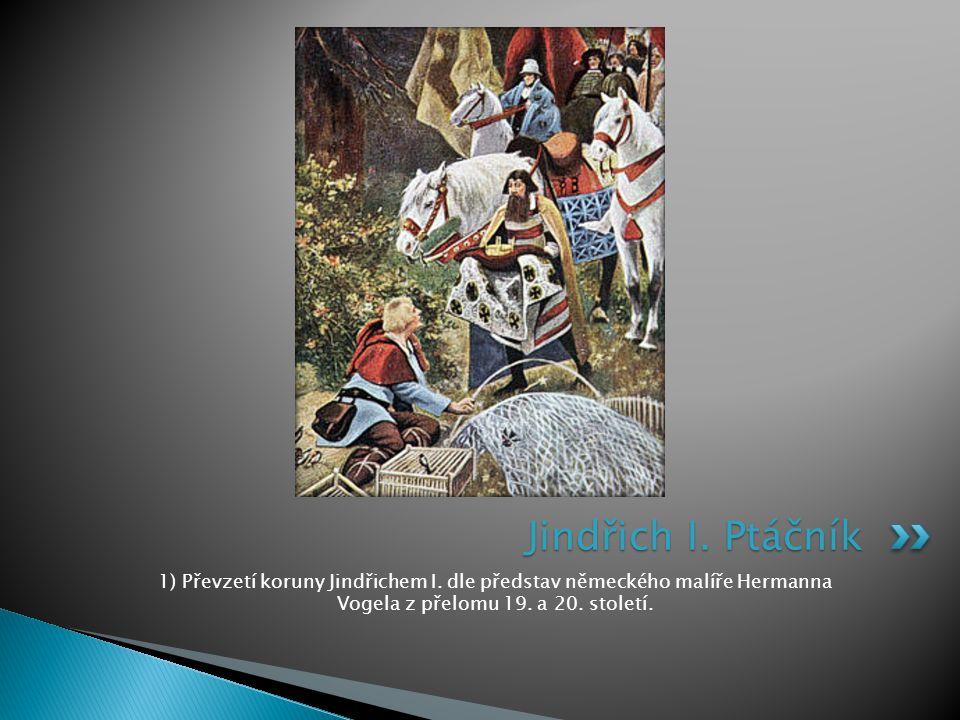 Jindřich I. Ptáčník 1) Převzetí koruny Jindřichem I.