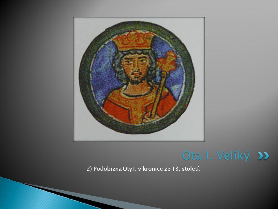 2) Podobizna Oty I. v kronice ze 13. století.