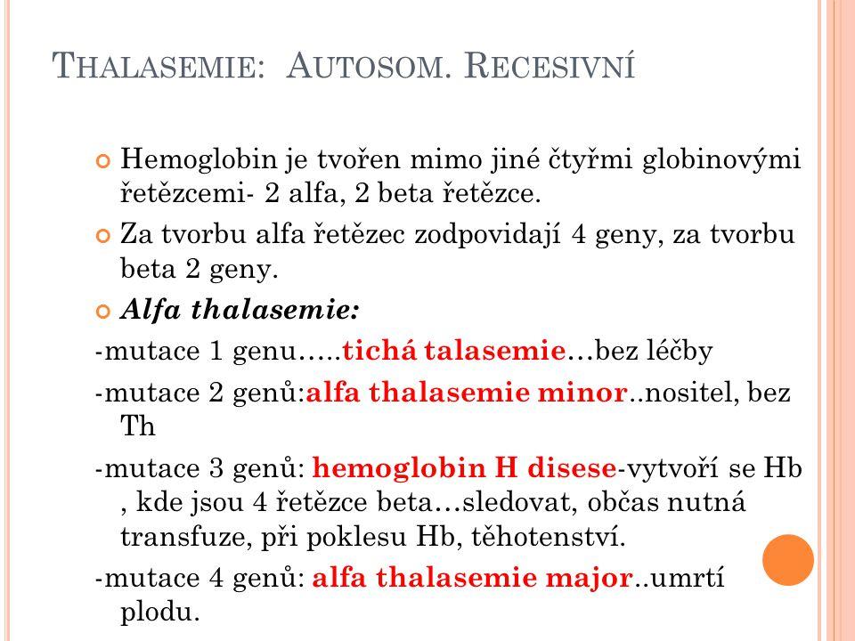 Thalasemie: Autosom. Recesivní