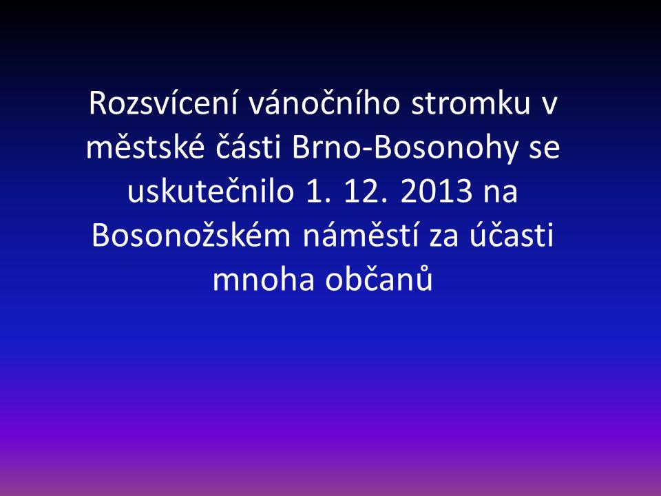 Rozsvícení vánočního stromku v městské části Brno-Bosonohy se uskutečnilo 1.