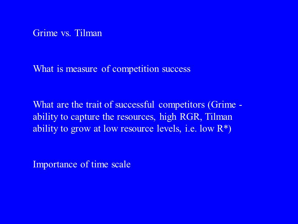 Grime vs. Tilman What is measure of competition success.