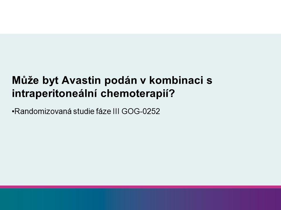 Může byt Avastin podán v kombinaci s intraperitoneální chemoterapií