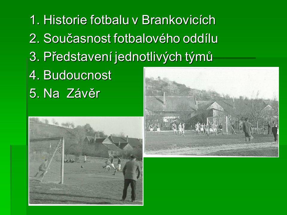 1. Historie fotbalu v Brankovicích