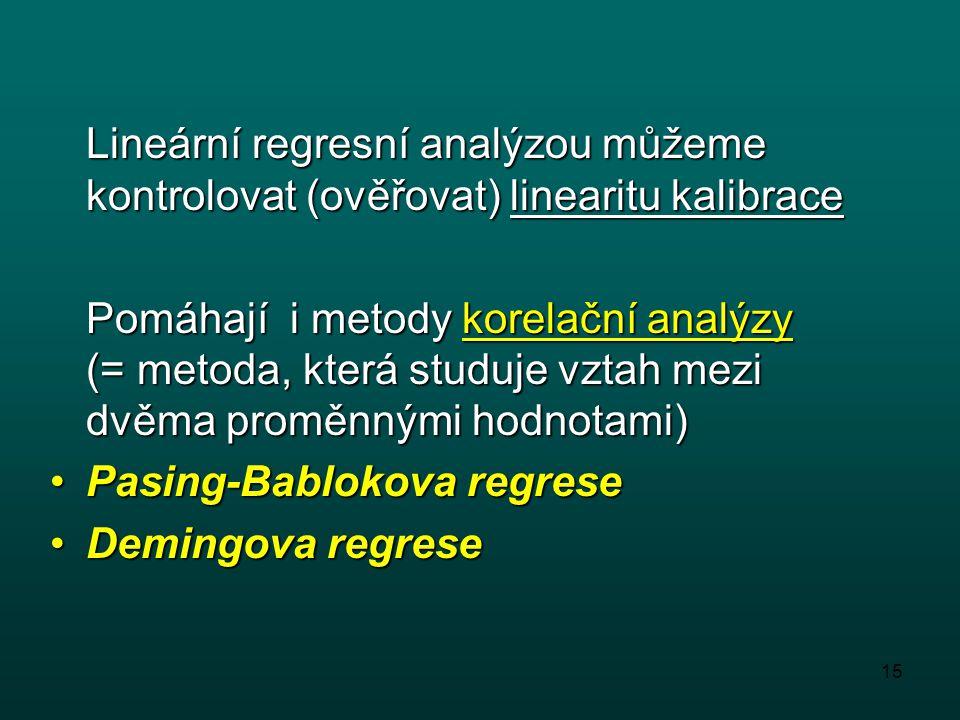 Lineární regresní analýzou můžeme kontrolovat (ověřovat) linearitu kalibrace