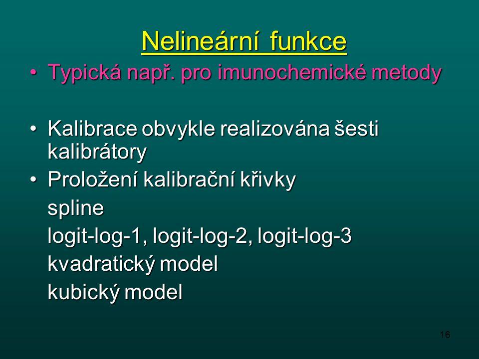 Nelineární funkce Typická např. pro imunochemické metody
