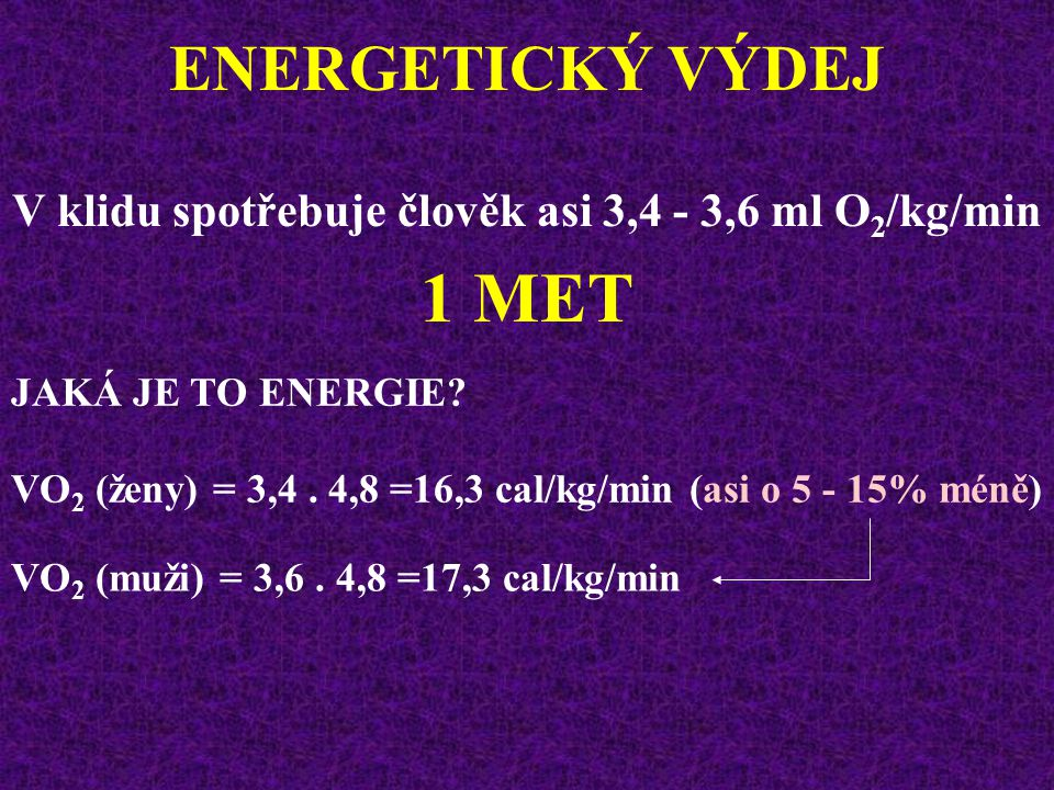 V klidu spotřebuje člověk asi 3,4 - 3,6 ml O2/kg/min