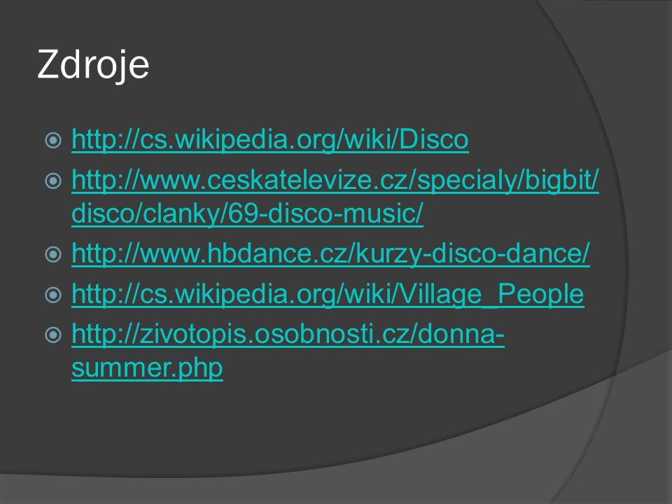 Zdroje http://cs.wikipedia.org/wiki/Disco