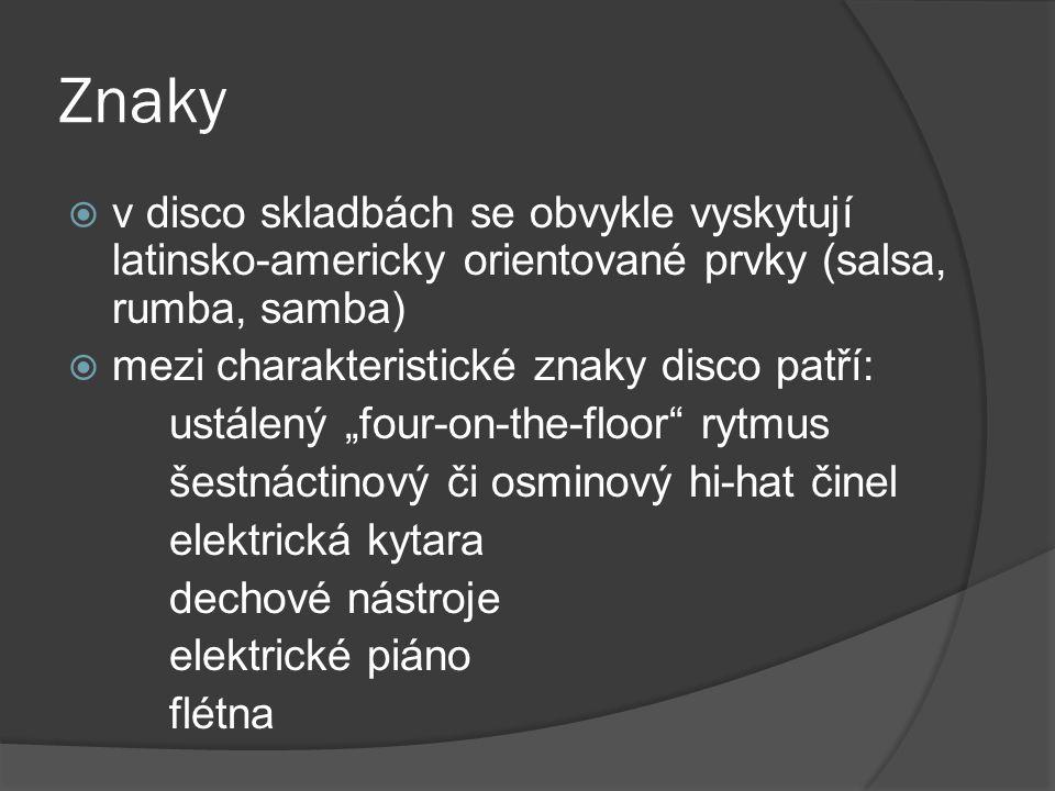 Znaky v disco skladbách se obvykle vyskytují latinsko-americky orientované prvky (salsa, rumba, samba)