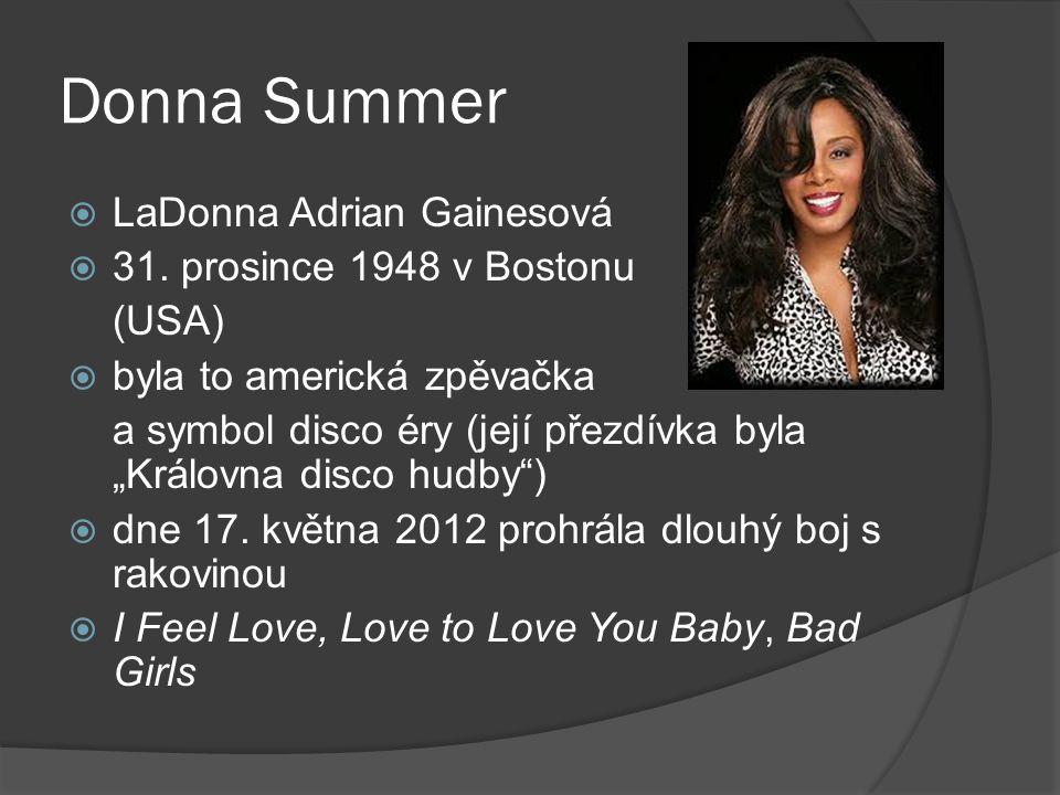 Donna Summer LaDonna Adrian Gainesová 31. prosince 1948 v Bostonu