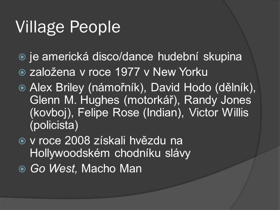 Village People je americká disco/dance hudební skupina