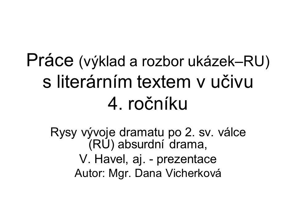Práce (výklad a rozbor ukázek–RU) s literárním textem v učivu 4
