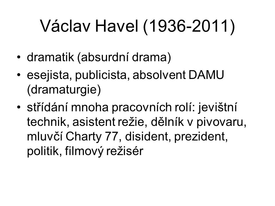 Václav Havel (1936-2011) dramatik (absurdní drama)