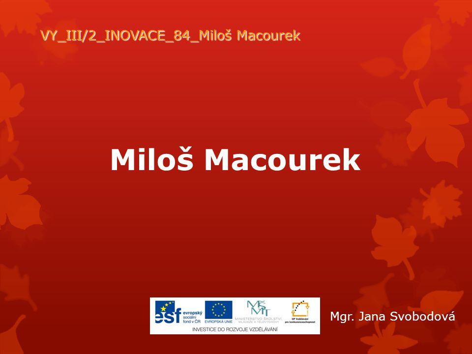 VY_III/2_INOVACE_84_Miloš Macourek