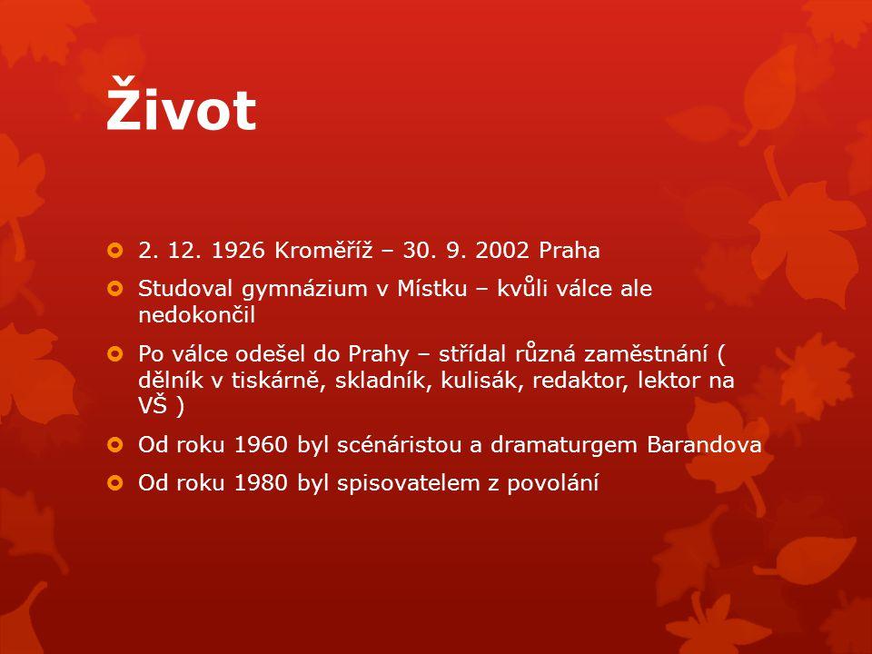 Život 2. 12. 1926 Kroměříž – 30. 9. 2002 Praha. Studoval gymnázium v Místku – kvůli válce ale nedokončil.