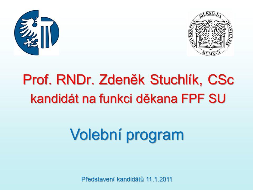 Prof. RNDr. Zdeněk Stuchlík, CSc kandidát na funkci děkana FPF SU