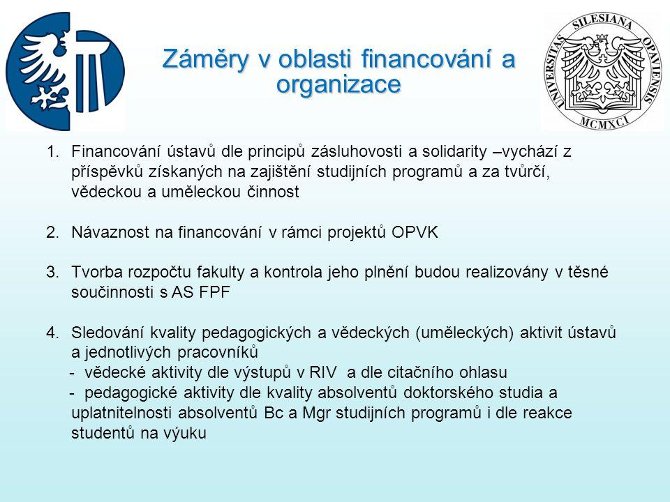 Záměry v oblasti financování a organizace