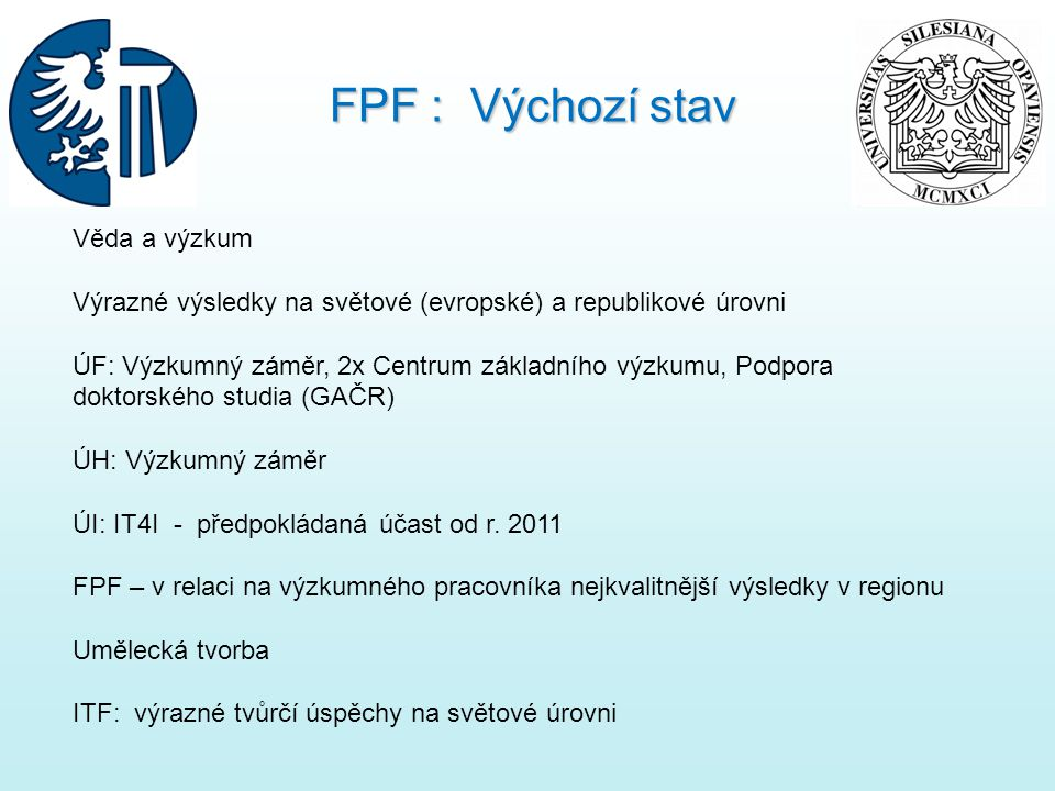FPF : Výchozí stav Věda a výzkum