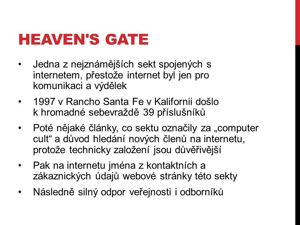 Heaven s Gate Jedna z nejznámějších sekt spojených s internetem, přestože internet byl jen pro komunikaci a výdělek.