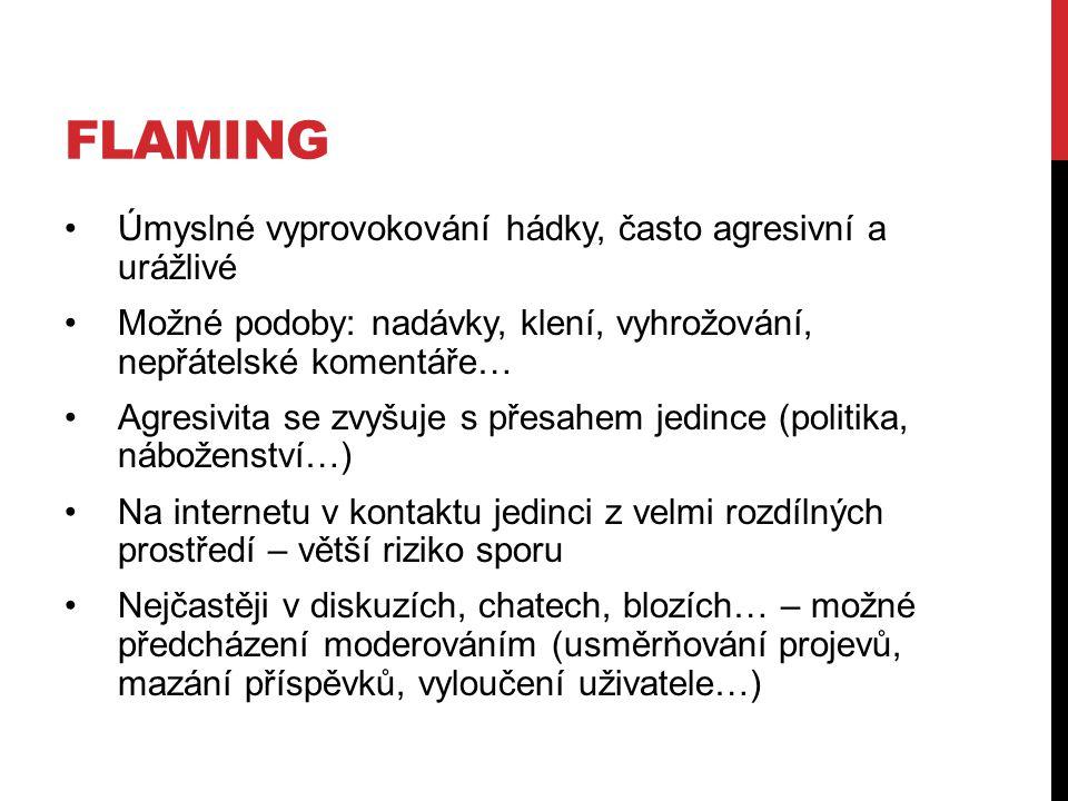 flaming Úmyslné vyprovokování hádky, často agresivní a urážlivé