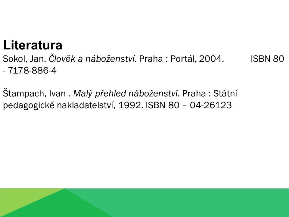 Literatura Sokol, Jan. Člověk a náboženství. Praha : Portál, 2004. ISBN 80 - 7178-886-4.