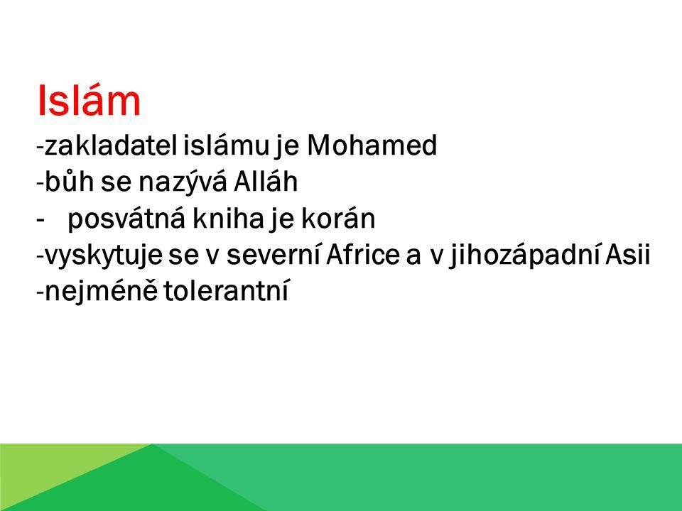 Islám zakladatel islámu je Mohamed bůh se nazývá Alláh