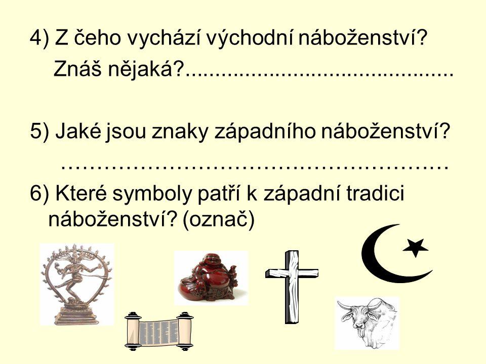 4) Z čeho vychází východní náboženství
