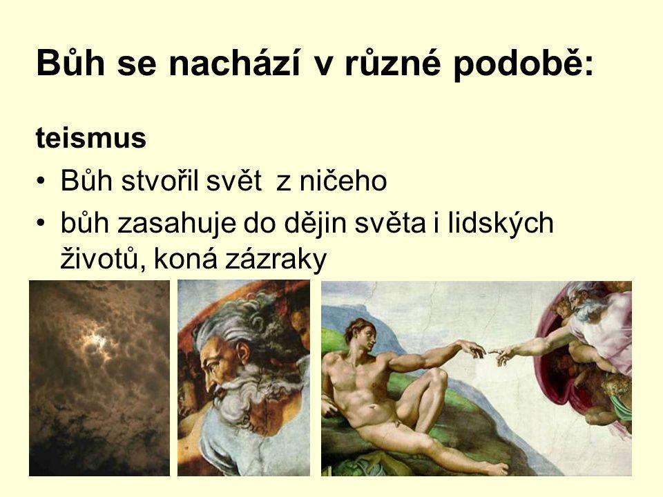 Bůh se nachází v různé podobě: