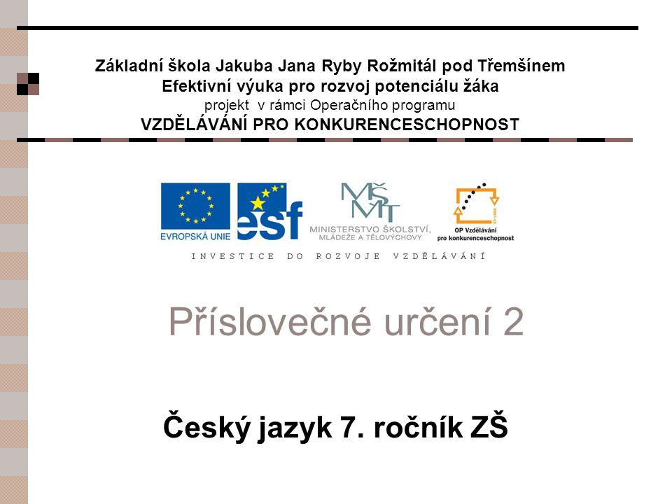 Příslovečné určení 2 Český jazyk 7. ročník ZŠ