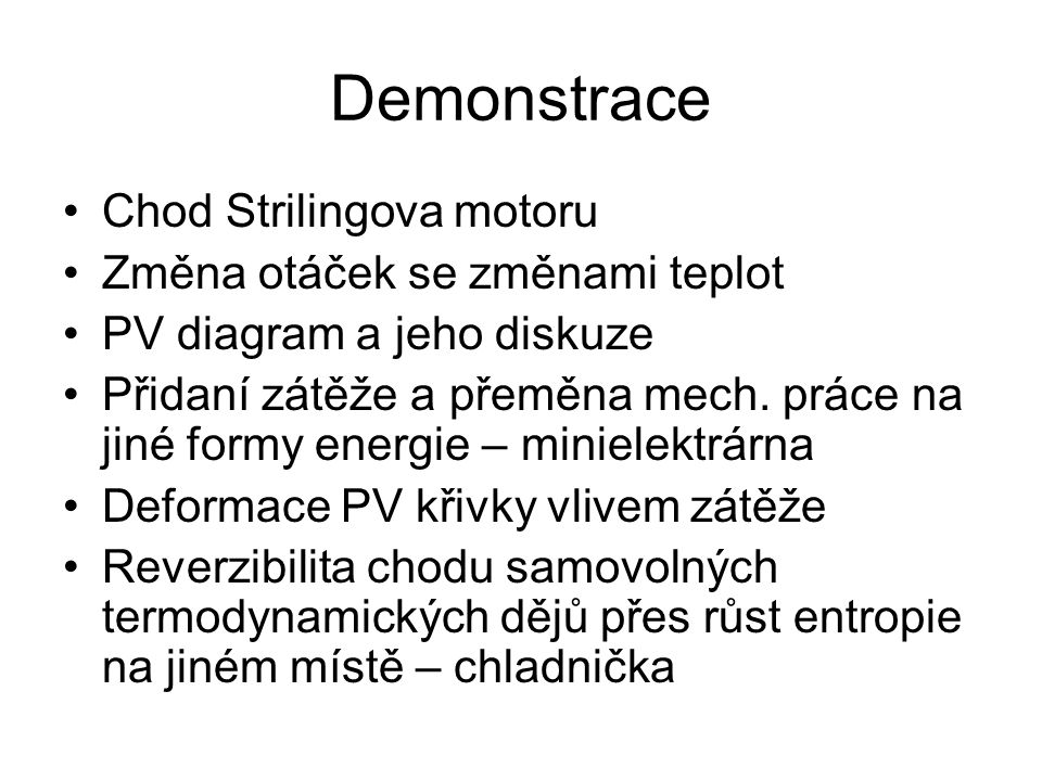 Demonstrace Chod Strilingova motoru Změna otáček se změnami teplot